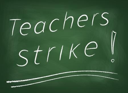 The school board on which is written in chalk Teachers strike