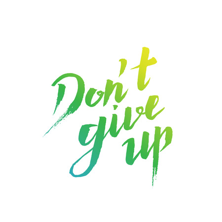 don't give up: Dont give up vector lettering illustration. Hand drawn phrase. Handwritten modern brush calligraphy for invitation and greeting card, t-shirt, prints and posters