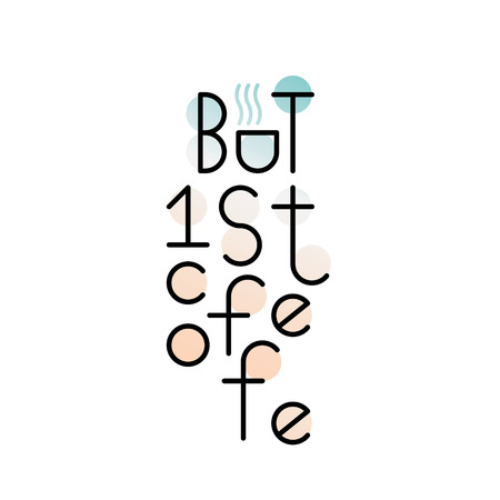 광고 슬로건하지만 먼저, 커피, 벡터 레터링. 기치, 동기 부여 포스터, 표지판의 비문