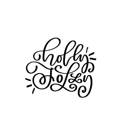 Holly jolly vector lettering quote. Christmas calligraphy phrase. Vector script, emblem, text design. Usable for banners, greeting cards, gifts. Ilustrace