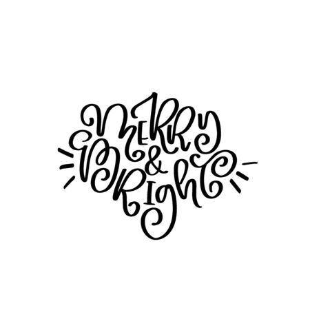 Merry and bright vector lettering quot. Happy New Year 2020. Christmas calligraphy phrase. Vector script, emblem, text design. Usable for banners, greeting cards, gifts. Reklamní fotografie - 133551250