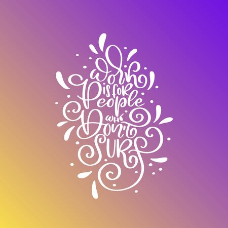 Vector Surfing lettering. Script trip banner, surf station, summer t-shirt print. Downshifting inspirational vector phrase. Иллюстрация