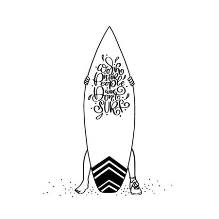 Vector cartoon illustration of man standing with surfboard on the beach. Surfing script lettering. Downshifting inspirational phrase . Work is for people who do not surf. T-shirt design.