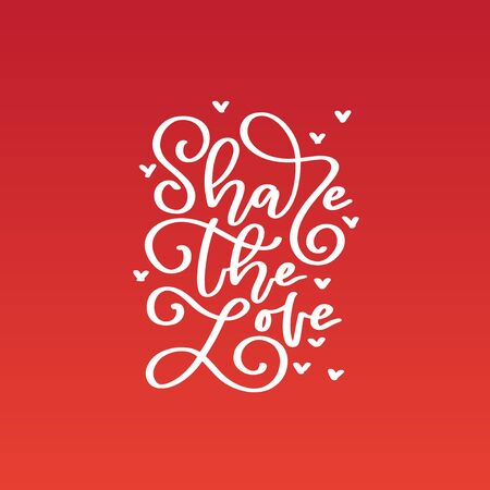 Share the love. Happy Valentines day text about love. Romantic quote postcard, greeting card, invitation, banner template. Hand lettering script typography poster red background. Vector illustration.