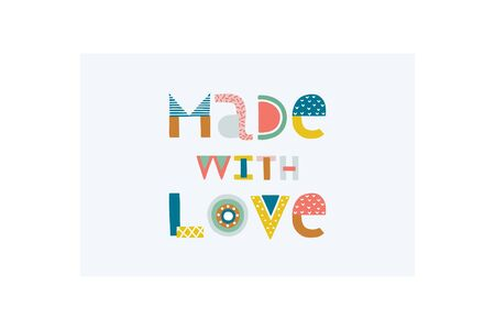 Made with love. Nursery lettering. Childish style bright color. Perfect for fabric, t-shirt quotes, print, cards, baby shower invitations, banners, kids wall art design. Vector illustration.