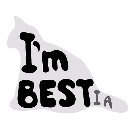 Monochrome illustration with text joke Im best or Im bestia.