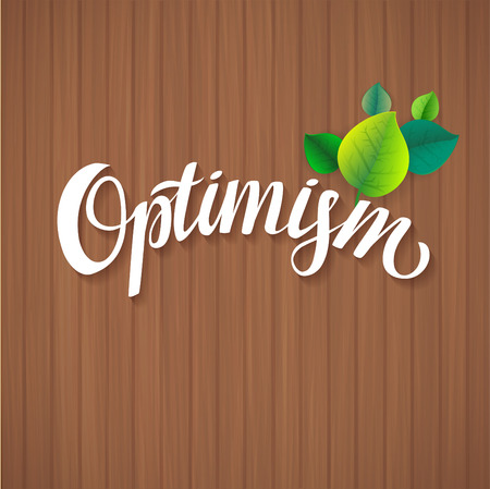optimism: Optimism calligraphic poster. Hand Calligraphy card motivation template on wood background with shadow