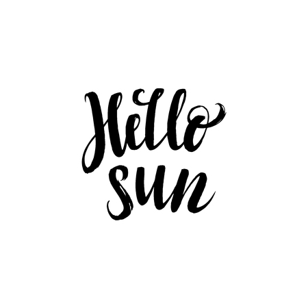 t shirt tshirt: Hello Sun.  Inspirational quote handwritten with black ink and brush, custom lettering for posters, t-shirts and cards. Vector calligraphy isolated on white background.