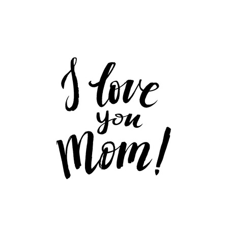love mom: I love you Mom. Happy Mothers Day Greeting Card. Black Calligraphy Inscription.