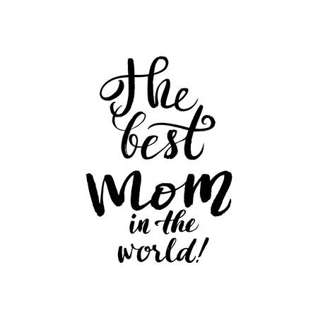 世界上最好的妈妈。祝您母亲节快乐。黑色的书法题字。