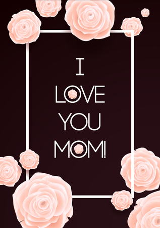 pink flower background: I Love You Mom. Happy Mothers Day Beautiful Blooming Rose Flowers on Dark Background. Greeting Card. Illustration