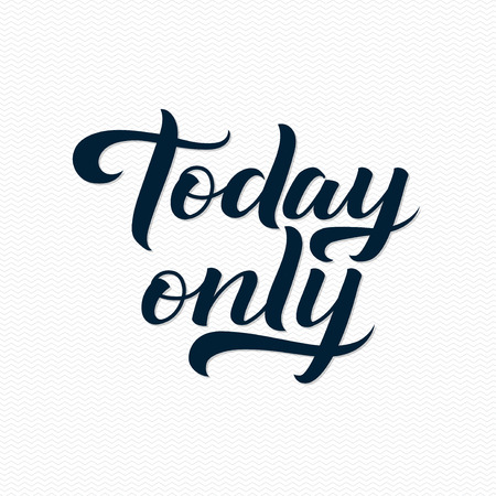Today Only Logo. Today Only Calligraphic Print for Poster. Black Calligraphy Lettering on White Zigzag Background. Illustration