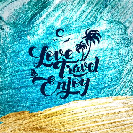 water animal bird card  poster: Love Travel Enjoy. Calligraphic Stroke Glitter Poster