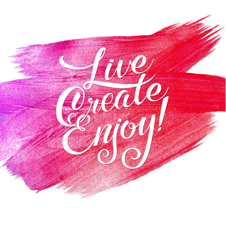 Live, create, enjoy. Metallic Foil Shining Calligraphy Poster. Vector Pink Print Paint Stain Vector Design. Illustration
