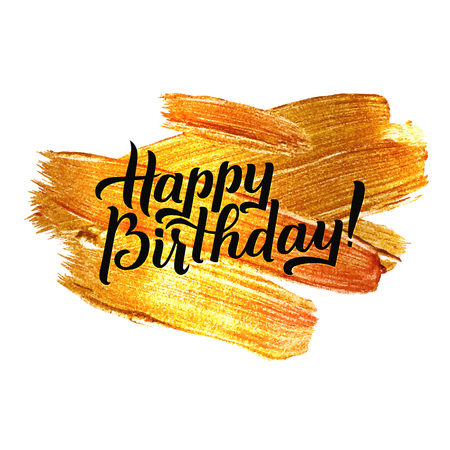 happy birtday: Happy Birthday. Metallic Foil Shining Calligraphy Poster. Vector Gold Print Paint Stain Vector Design Illustration