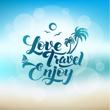 Love Travel Enjoy. Calligraphic Poster Sea and Sky.