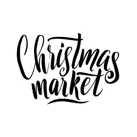 christmas market: Christmas Market Calligraphy. Greeting Card Black Typography on White Background.