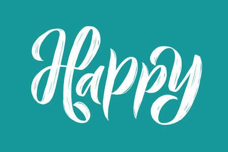 Be happy. Modern brush calligraphy. Handwritten ink lettering. Hand drawn design elements