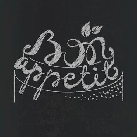 bon: Bon Appetit paper hand lettering. White text on Chalkboard. Handmade calligraphy. Illustration