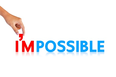 impossible: Hand and word  I m possible