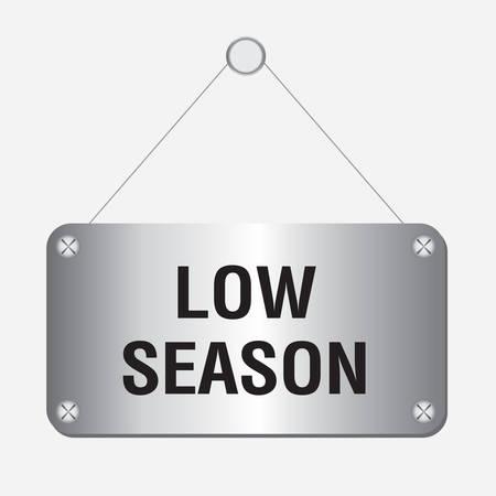 work popular: silver metallic low season sign hanging on the wall