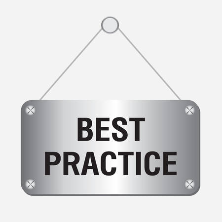 best practices: silver metallic best practice sign hanging on the wall