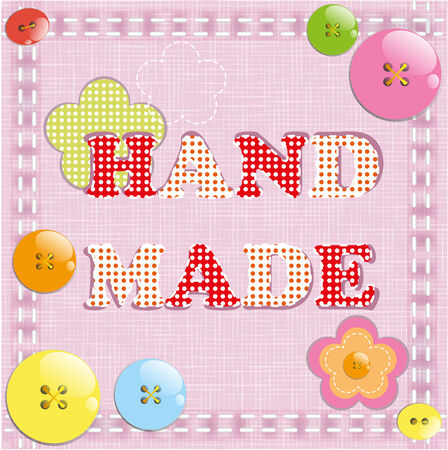 Hand made with buttons and fabrics Vector