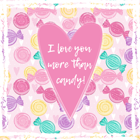 I Love you more than candy. Valentines Day