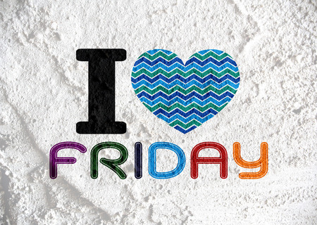 i love friday font type signs on Cement wall Background texture photo
