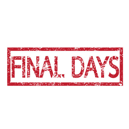 last day: Stamp text FINAL DAYS Illustration