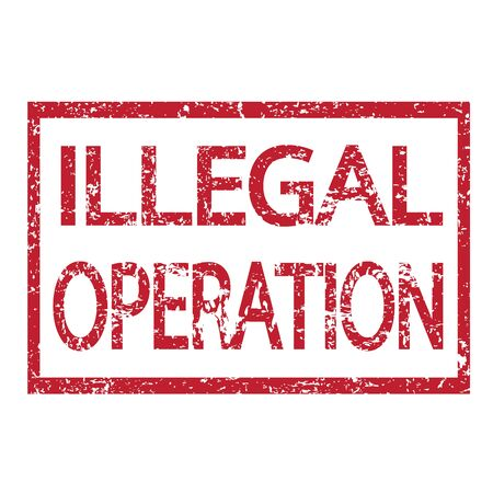 illegally: Stamp text ILLEGAL OPERATION Illustration