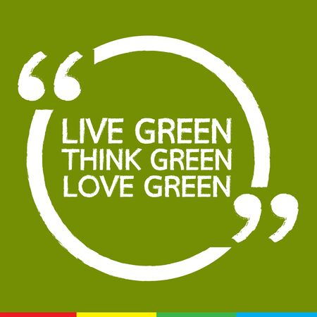 eco slogan: LIVE GREEN THINK GREEN LOVE GREEN Illustration design Illustration