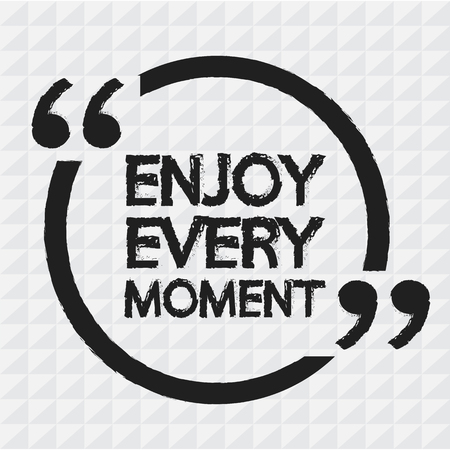 every: ENJOY EVERY MOMENT Illustration Design