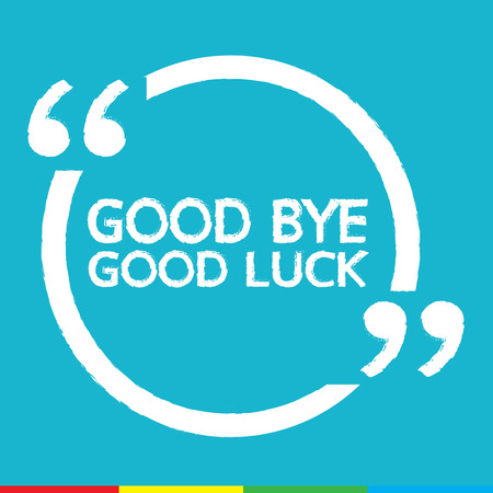 GOOD BYE GOOD LUCK Illustratie ontwerp