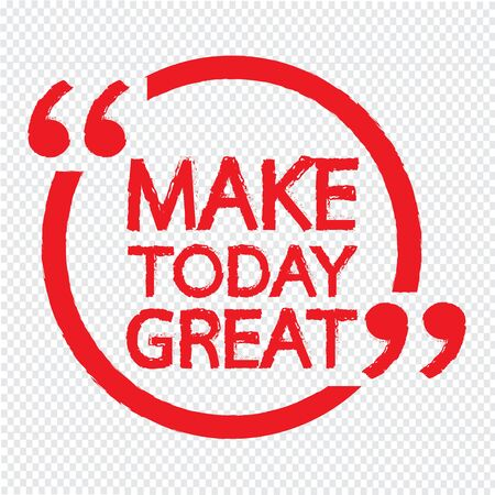 strong message: MAKE TODAY GREAT Lettering Illustration design Illustration