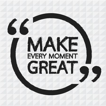 moment: MAKE EVERY MOMENT GREAT Lettering Illustration design