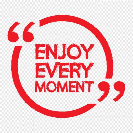 enjoy: ENJOY EVERY MOMENT Illustration Design