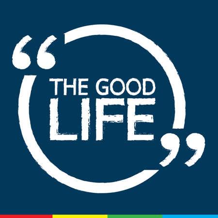 life is good: THE GOOD LIFE Illustration Design