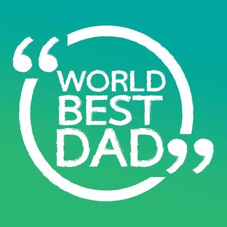 best dad: WORLD BEST DAD Lettering Illustration design Illustration