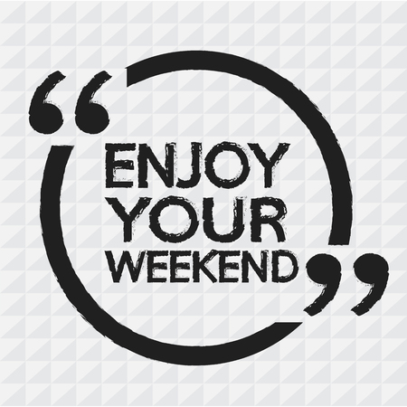 weekend: ENJOY YOUR WEEKEND Illustration Design Illustration