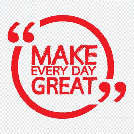 every: MAKE EVERY DAY GREAT  Lettering Illustration design Illustration