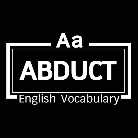 vocabulary: ABDUCT english word vocabulary illustration design Illustration