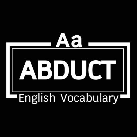vocabulary: ABDUCT english word vocabulary illustration design Illustration