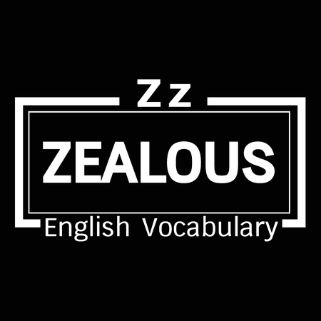 zealous: ZEALOUS english word vocabulary illustration design