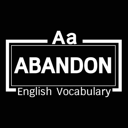 vocabulary: ABANDON english word vocabulary illustration design