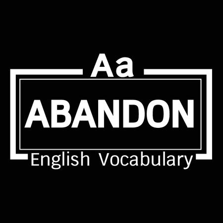 abandon: ABANDON english word vocabulary illustration design
