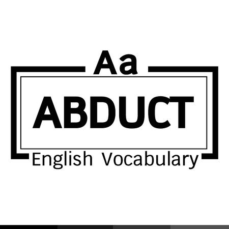 abduct: ABDUCT english word vocabulary illustration design Illustration