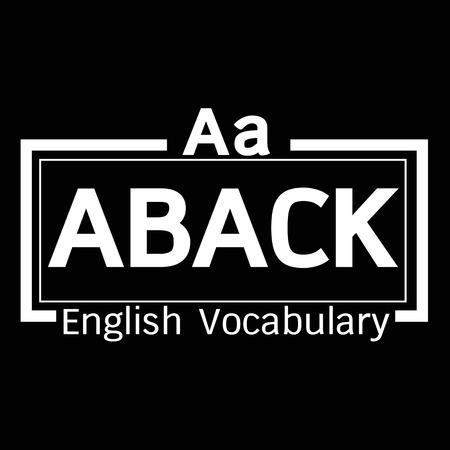 vocabulary: ABACK english word vocabulary illustration design Illustration