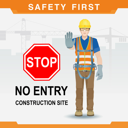 Safety at the construction site. Safety first. No entry with worker in hard hat and stop sign. Vector illustration