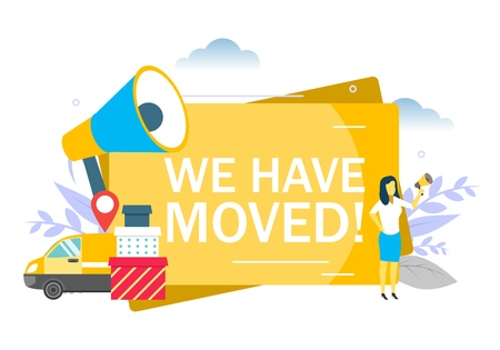 We have moved announcement, woman speaking through megaphone, location pin, boxes, transportation vehicle. Vector flat illustration for web banner, website page etc. Notice of office relocation.